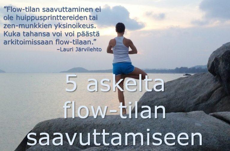 5 askelta flow-tilan saavuttamiseen